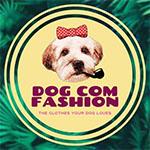 Dog Com Fashion